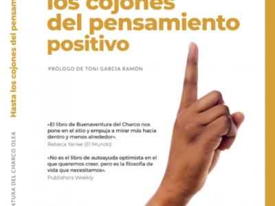 'Hasta los cojones del pensamiento positivo': la crítica de Buenaventura del Charco a los mensajes vacíos