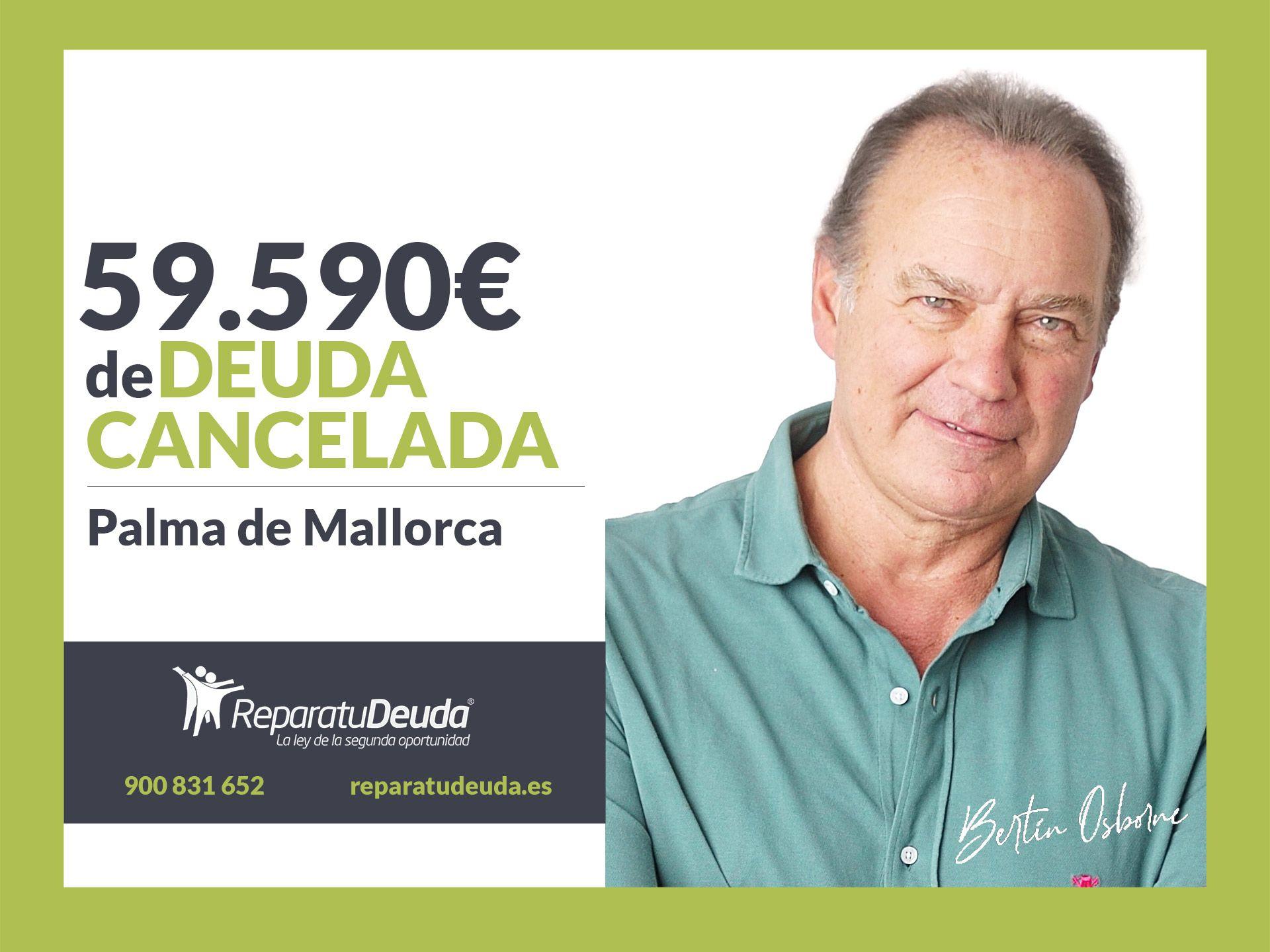 Repara tu Deuda abogados cancela 59.590? en Mallorca con la Ley de Segunda Oportunidad