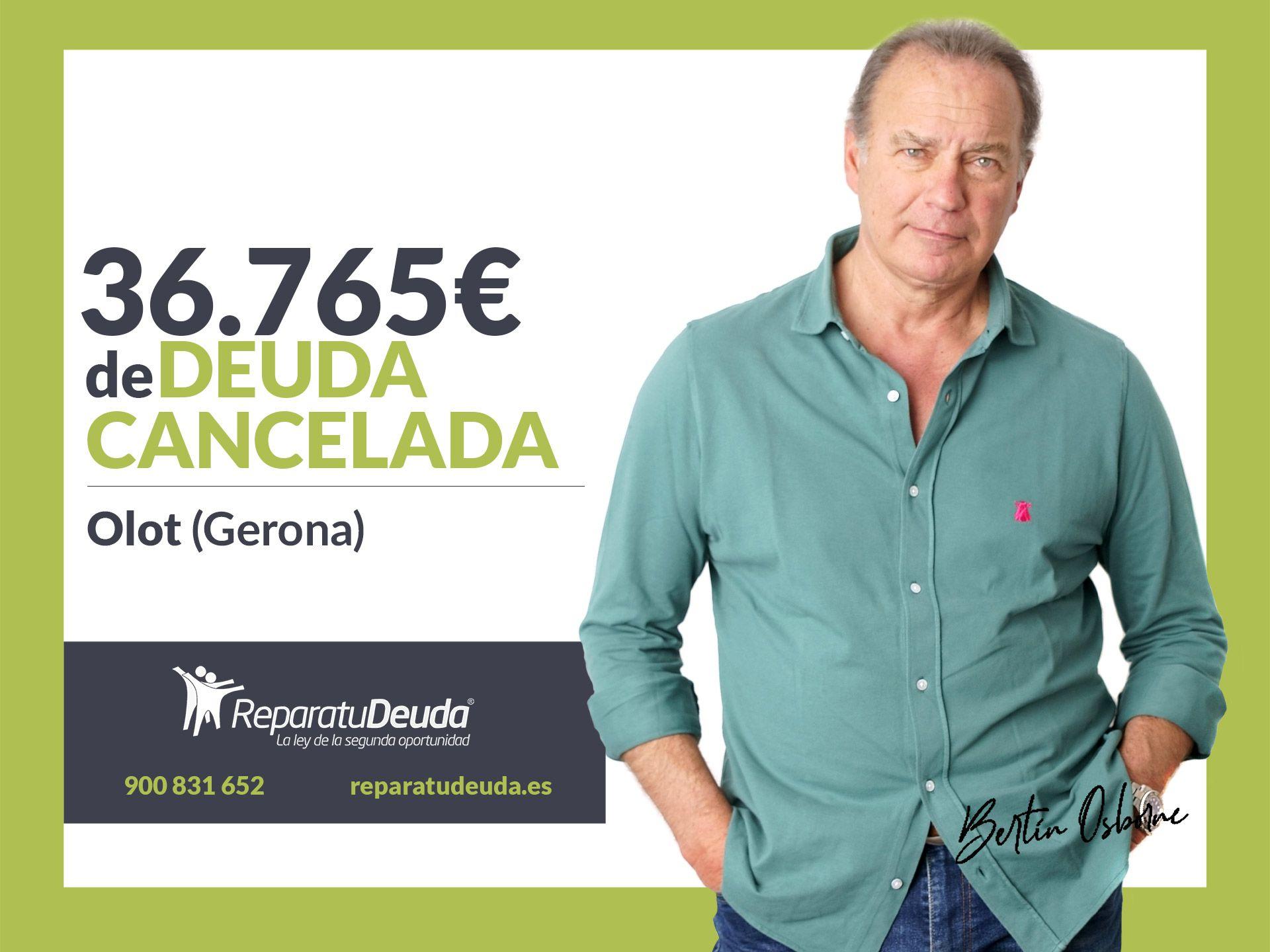 Repara tu Deuda abogados cancela 36.765? en Olot (Girona) con la Ley de Segunda Oportunidad