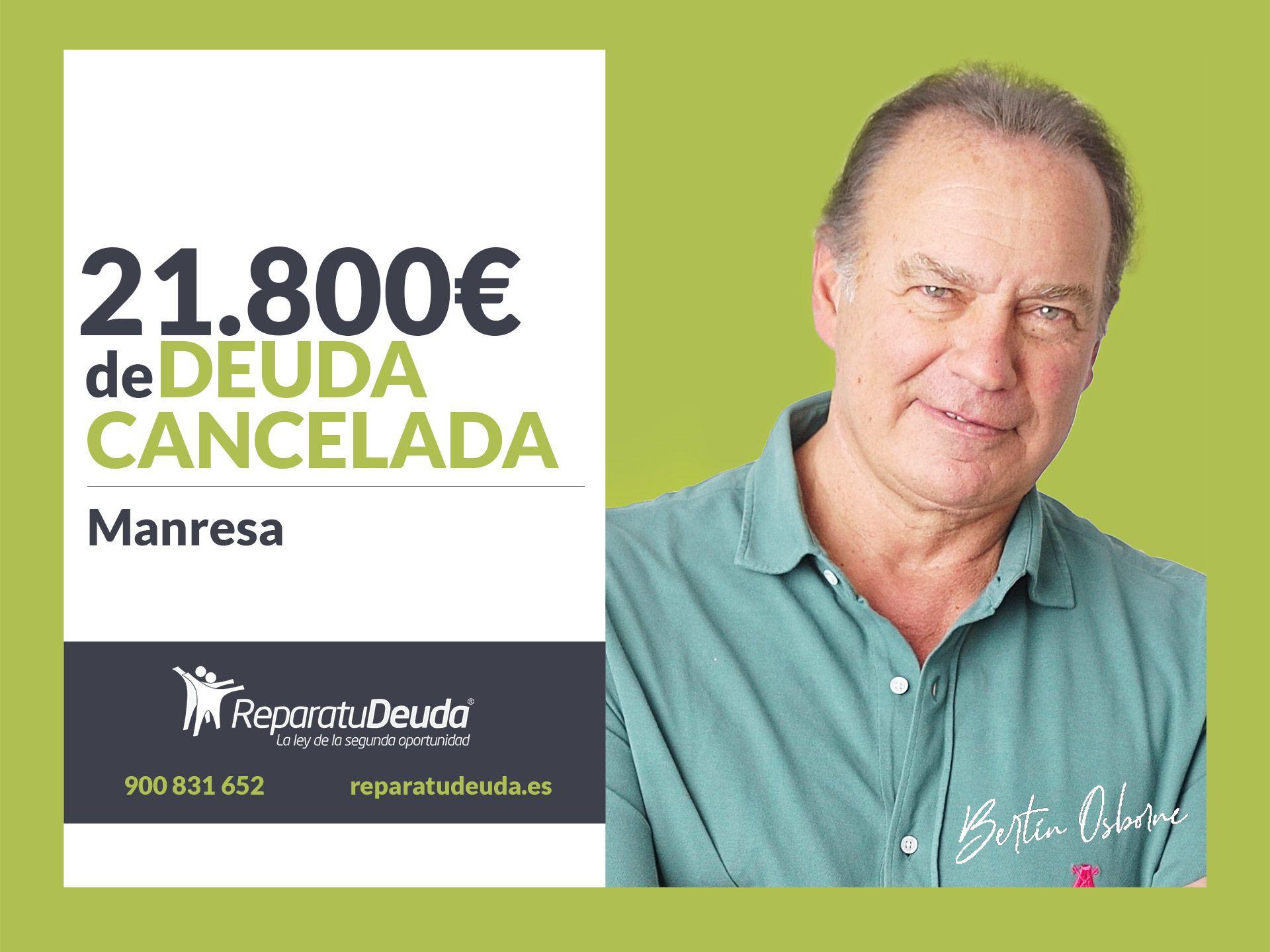 Repara tu Deuda abogados cancela 21.800 ? en Manresa (Barcelona) con la Ley de Segunda Oportunidad