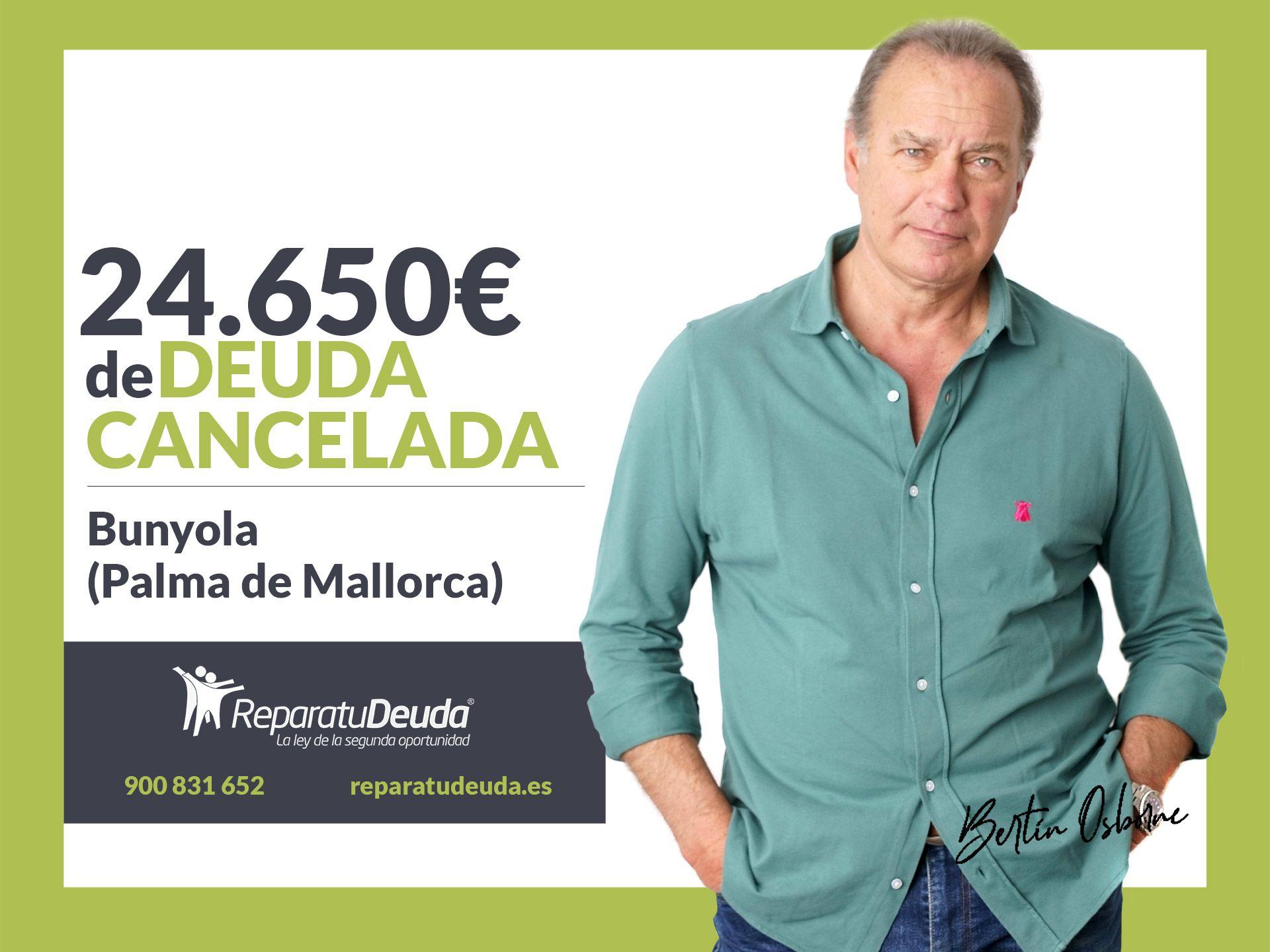 Repara tu Deuda Abogados cancela 24.650? en Bunyola (Mallorca) con la Ley de Segunda Oportunidad