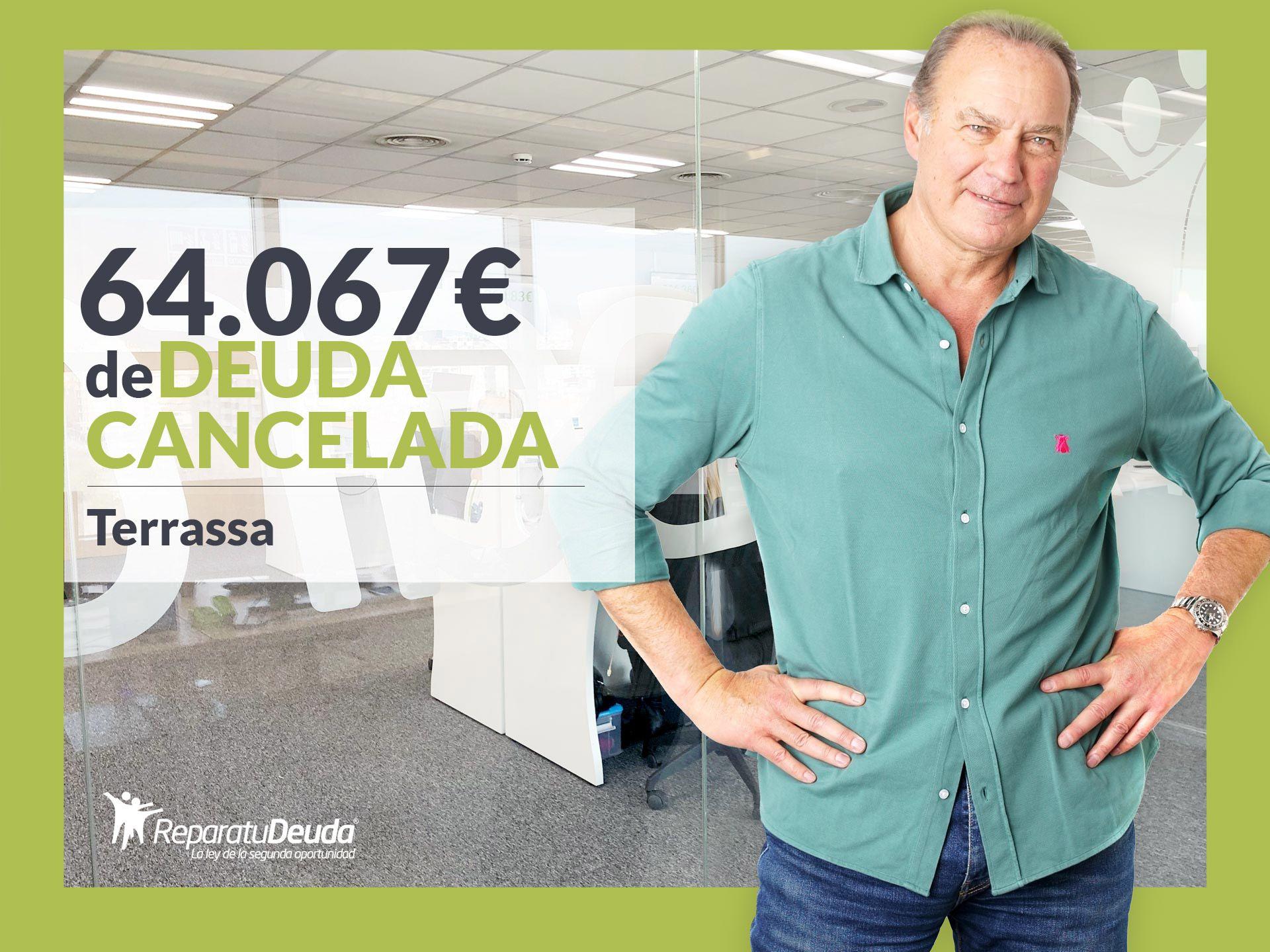 Repara tu Deuda cancela 64.067? en Terrassa (Barcelona) con la Ley de la Segunda Oportunidad