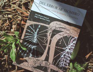 Lanzamiento oficial del tan esperado libro «Del error al asombro», por Pere Monràs y Jorge L. Aguadero