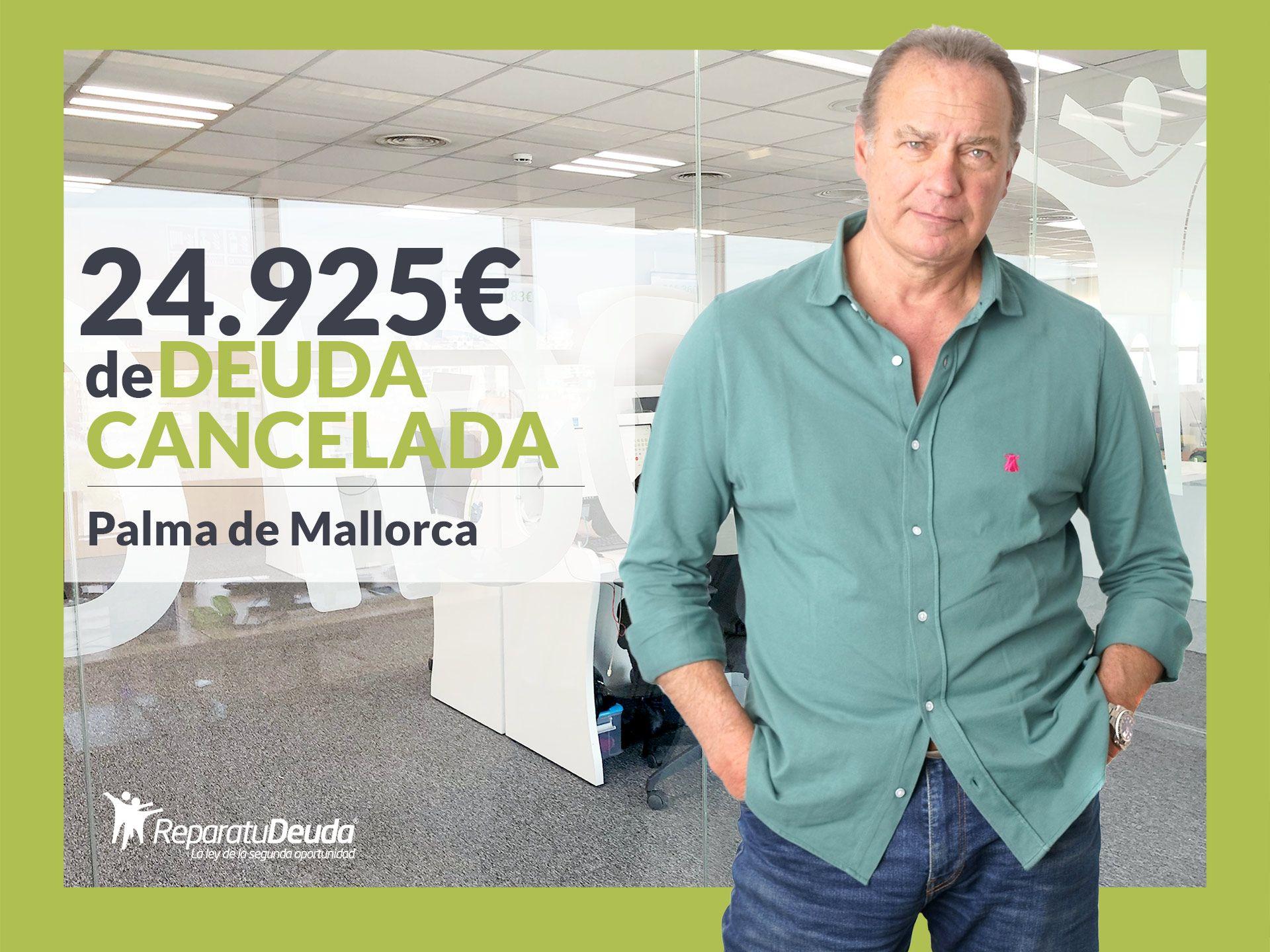 Repara tu Deuda Abogados cancela 24.925? en Palma de Mallorca (Baleares) con la Ley de Segunda Oportunidad