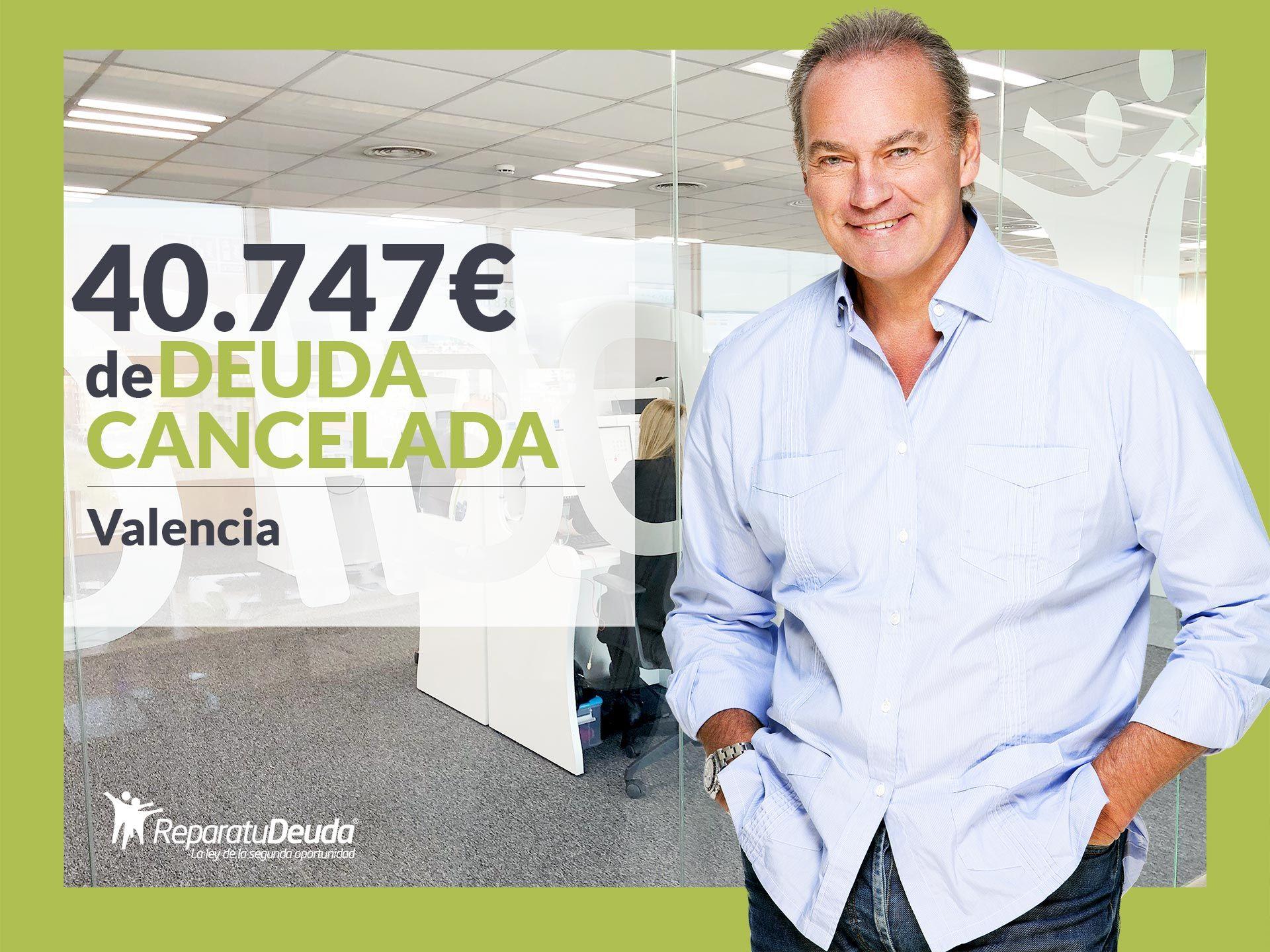 Repara tu Deuda Abogados cancela 40.747 ? en Valencia gracias a la Ley de Segunda Oportunidad